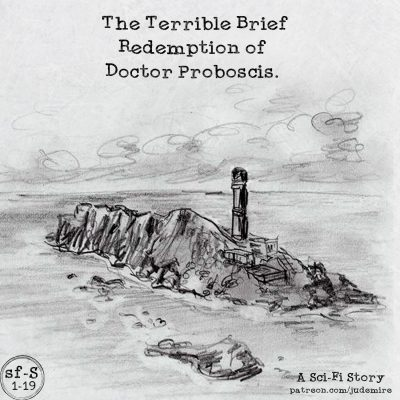 The Terrible Brief Redemption of Doctor Proboscis